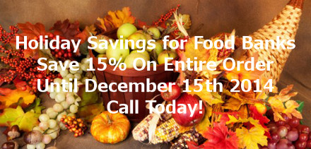 Food Banks Save 15% On Entire Order - Call Today